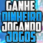 GANHE DINHEIRO JOGANDO Games!
